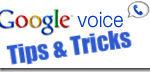 Google Voice Tips and Tricks